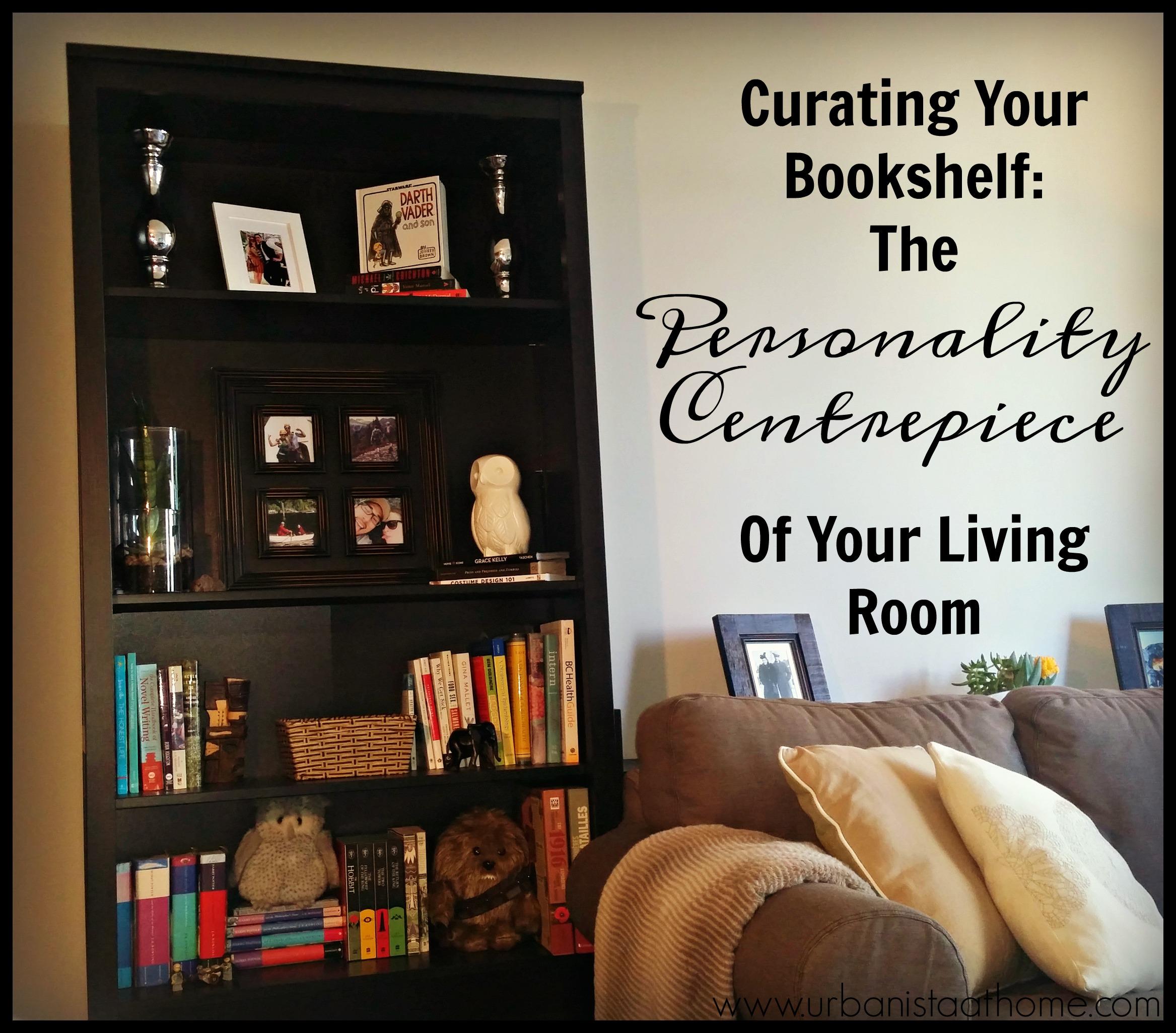 UrbanistaAtHome.com - Curating Your Bookshelf