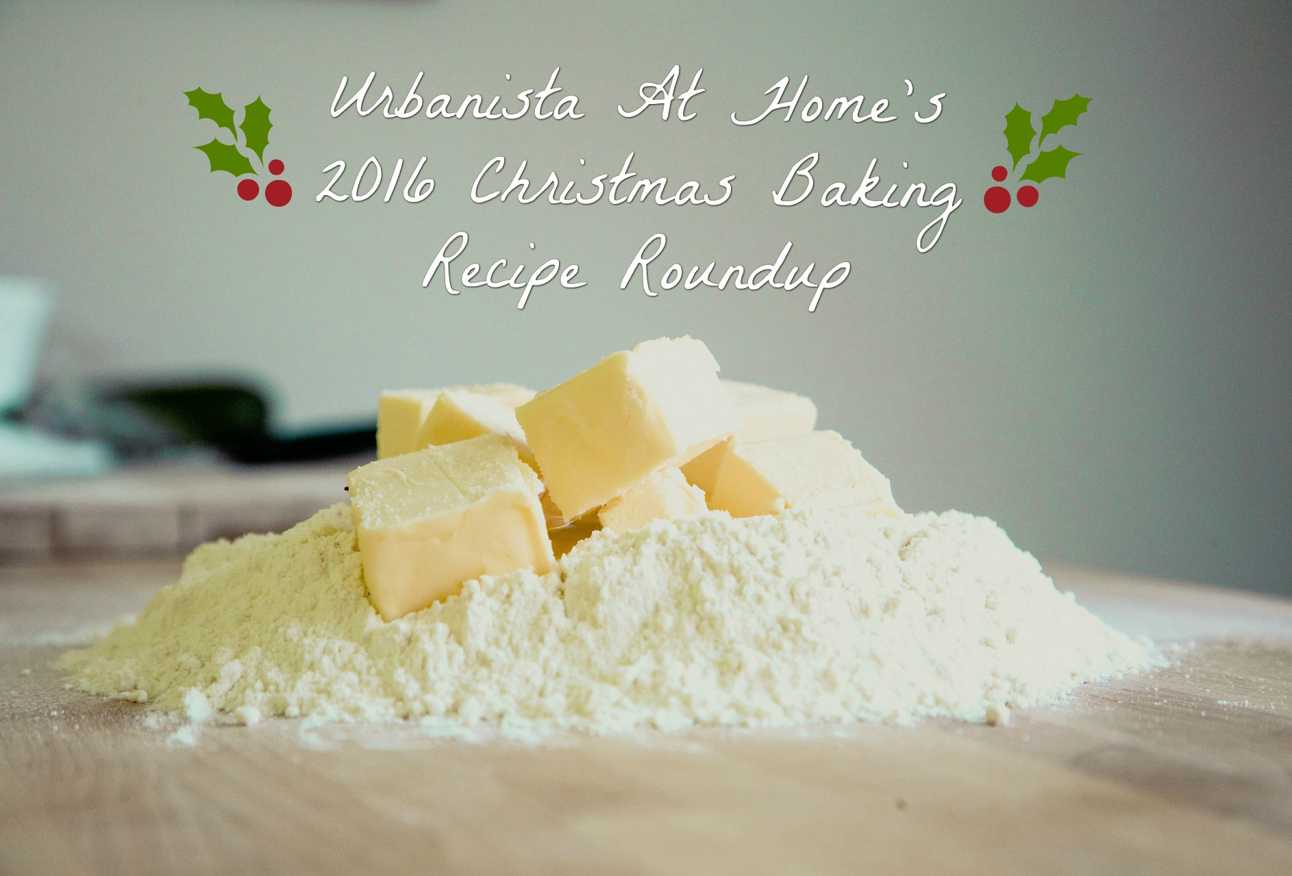urbanistaathome-com-2016-christmas-baking-recipe-roundup